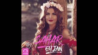 """Sahar - """"Ey Jan"""" OFFICIAL AUDIO"""