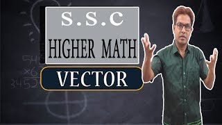 SSC Higher Math |Chapter 12 (Vector) | Part 1 | Towhid Sir
