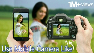 Make Your Mobile Camera Like DSLR   You Can Use Like DSLR Blur in your Android