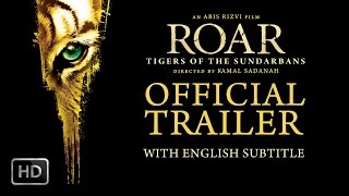 Roar -Tigers Of The Sundarbans | English Subtitle Official Theatrical Trailer