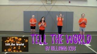 """""""Tell the World""""   Hillsong Kids"""