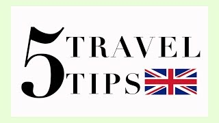 ✈ 5 Tips for Travelling to the UK 🇬🇧