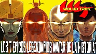 Los 7 Epicos Legendarios Avatar De La Historia | World Tros
