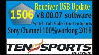 How To Update 1506 receiver Software v8.00.07  Step By Step | Sony Network 100% Working 2018