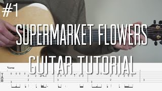 Ed Sheeran - Supermarket Flowers - Fingerstyle Guitar Tutorial (lesson) - Part 1 by  Mattias Krantz