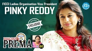FICCI Ladies Organisation Vice President Pinky Reddy Full Interview   Dialogue With Prema #60   #457