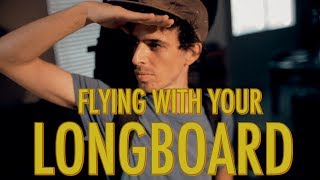 HOW TO TRAVEL WITH YOUR LONGBOARD | LoadedTV S2-E1