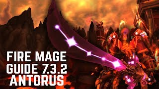 WoW - Fire Mage BASIC Antorus Guide (Patch 7.3.5 - 7.3.2)