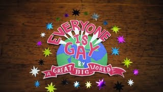 """A Great Big World - """"Everyone Is Gay"""""""