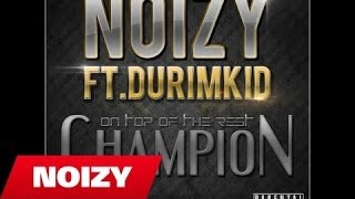 Noizy ft DurimKid - Champion (OFFICIAL LYRIC VIDEO) HD