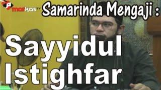 Ustadz Nuzul Dzikri, Lc dengan tema Sayyidul Istighfar