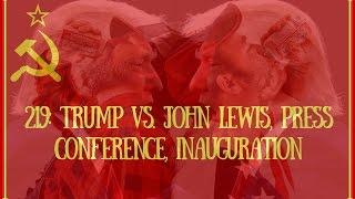219: Trump vs. John Lewis, Press Conference, Inauguration