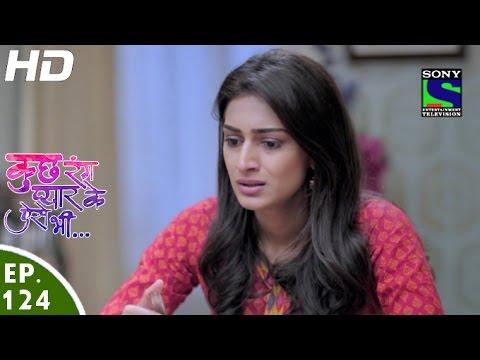 Kuch Rang Pyar Ke Aise Bhi - कुछ रंग प्यार के ऐसे भी - Episode 124 - 19th August, 2016