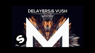 Delayers & Vush - Woody