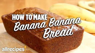 How to Make Banana Banana Bread