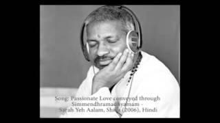 Passionate love conveyed through Simmendhramadhyamam_Sara Yeh Aalam_Shiva_Ilaiyaraja Sir