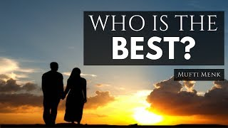 Who Is The Best? | Mufti Menk | Accra, Ghana | 21 July 2017