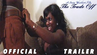 The Trade Off (2013) | Official Trailer