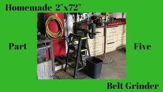 Homemade 2x72 Belt Grinder Part Five
