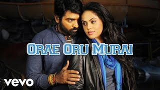 Purampokku - Orae Oru Murai Lyric | Arya, Vijay Sethupathi, Karthika