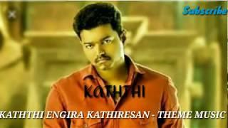 Kaththi Engira Kathiresan | Theme | Kaththi | Vijay, Samantha Ruth Prabhu | Loki Music