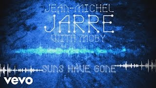 Jean-Michel Jarre, Moby - Suns Have Gone (Audio Video)