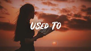 Sandro Cavazza, Lou Elliotte - Used To (Lyrics)