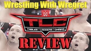 WWE TLC 2016 Review | Wrestling With Wregret