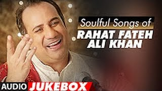 Soulful Songs of Rahat Fateh Ali Khan   AUDIO JUKEBOX   Best of Rahat Fateh Ali Khan Songs  T Series