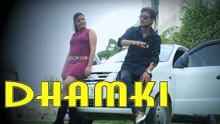 Dhamki // Latest Haryanvi Song 2016 // Anuj Goswami // New Badmashi Song // NDJ Film official