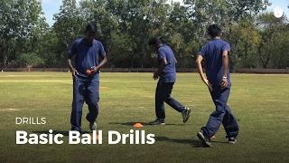 Basic Ball Drill   Cricket