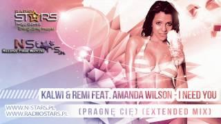 Kalwi & Remi feat. Amanda Wilson & Ewa Jach  - I Need You (Pragnę Cię)  (Extended Mix)