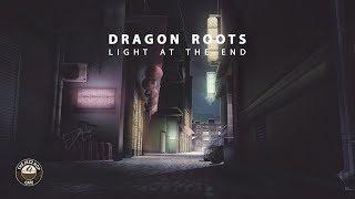 Dragon Roots - Light At The End [Lofi Album]