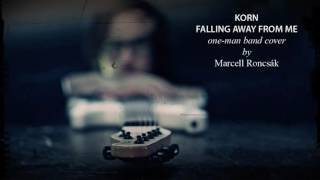 Korn - Falling Away From Me (one-man band cover by Marcell Roncsák)