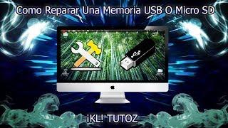 Como Reparar Una Memoria Dañada - (Pendrive, USB, Tarjeta SD) Bien Explicado