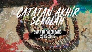 Catatan Akhir Sekolah Angkatan XXX (2015-2018)   SMA Negeri 10 Palembang