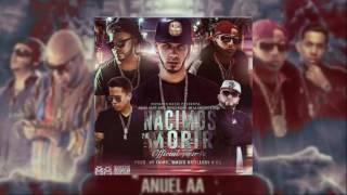 Nacimos Pa Morir (Remixeo) - Anuel AA Ft Jory, Ñengo Flow, De La Ghetto & Ñejo | Reggaeton 2017