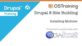 Drupal 8 Site Building, Lesson 5: Installing Modules and Using Drush