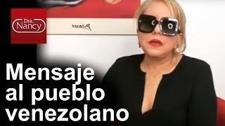 Mensaje de la Dra. Nancy al pueblo venezolano