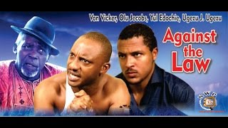Against the Law     - Nigerian Nollywood Movie
