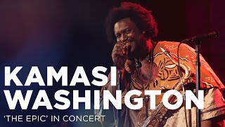 Kamasi Washington's 'The Epic' in Concert