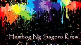 Hambog Ng Sagpro Krew Non Stop Collection's 2013