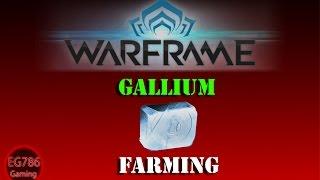 [U20.1] Warframe - Fastest way to farm [Gallium].