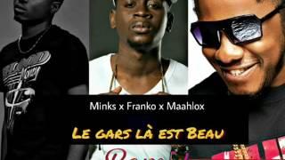 Le gars là est beau - mink's feat franko, maahlox