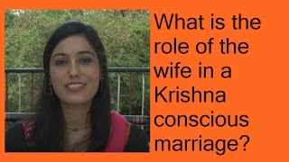 What is the role of the wife in a Krishna conscious marriage? by Mrinal Ghiya