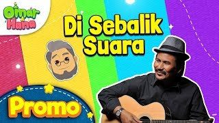 Promo Omar & Hana | Di Sebalik Suara | M.Nasir Sebagai Atuk