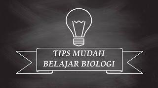 Inilah Cara Mudah Belajar Biologi?