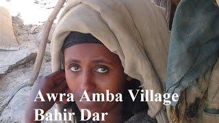 Ethiopia (Bahir Dar/Awra Amba Village) 2015 Part 7