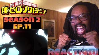 IM ABOUT TO HAVE A HYPE ATTACK- MY HERO ACADEMIA SEASON 2 EPISODE 11 REACTION