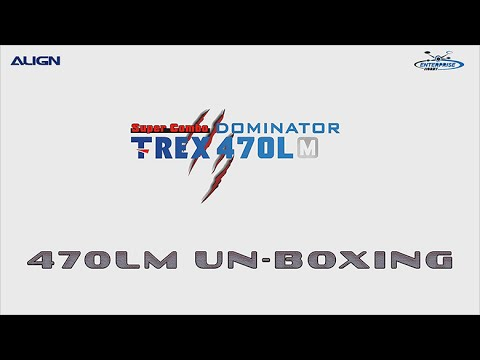 ALIGN T-REX 470LM Unboxing Enterprise Hobby Align